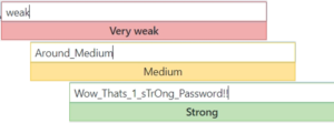 "Computer screen password input box showing the user that a password of ""weak"" is weak security password, ""Around_Medium"" is medium strength, and ""Wow_Thats_1_sTrOng_Password!!"" is a strong security password."