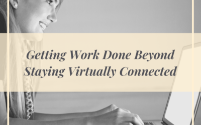 Getting business done beyond staying virtually connected